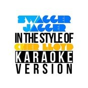 Swagger Jagger (In The Style Of Cher Lloyd) [Karaoke Version] Song