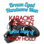 Brown Eyed Handsome Man (In The Style Of Buddy Holly) [Karaoke Version] - Single Songs