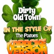 Dirty Old Town (In The Style Of The Pogues) [Karaoke Version] - Single Songs