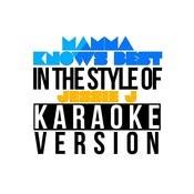 Mamma Knows Best (In The Style Of Jessie J) [Karaoke Version] - Single Songs