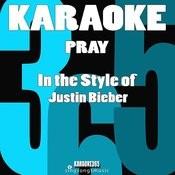 Pray (In The Style Of Justin Bieber) [Karaoke Version] - Single Songs
