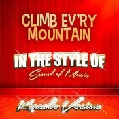 Climb Ev'ry Mountain (In The Style Of Sound Of Music) [Karaoke Version] Song