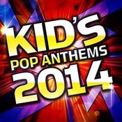 Kid's Pop Anthems 2014 Songs