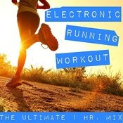 Electronic Running Workout: The Ultimate 1 Hour Mix Songs