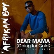 Dear Mama (Going For Gold) Songs