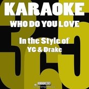 Who Do You Love? (In The Style Of Yg & Drake) [Karaoke Version] - Single Songs