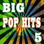 Big Pop Hits, Vol. 5 Songs