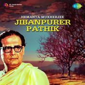 Hemanta Mukherjee - Jibanpurer Pathik Songs