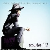 Jazz On The Road .Route 12 (50 Original Tracks Remastered) Songs