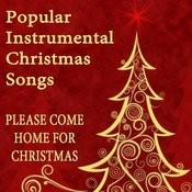 Popular Instrumental Christmas Songs: Please Come Home For Christmas Songs