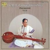 Saraguna - Dr M Balamuralikrishna  Songs