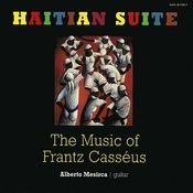 Haitian Suite: The Music Of Frantz Casséus Songs