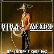 Viva México. Rancheras Y Corridos Songs