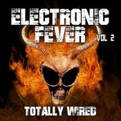 Electronic Fever - Totally Wired, Vol. 2 Songs