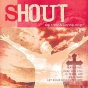Shout - Top 100 Praise & Worship Songs, Vol. 6 Songs
