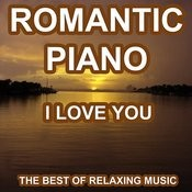 Romantic Piano - I Love You - The Best Of Relaxing Music And Love Songs Songs