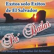 Exitos Solo Exitos De El Salvador Pa' Bailar Songs