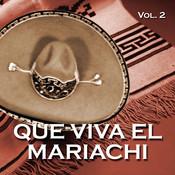 Que Viva El Mariachi Vol. II Songs