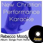 New Christian Performance Karaoke - Rebecca Moody Songs