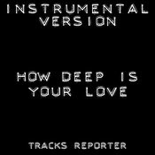 How Deep Is Your Love? (Instrumental Version) Song