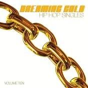 Dreaming Gold: Hip Hop Singles, Vol. 10 Songs