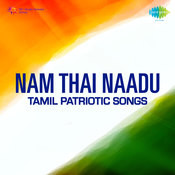 Nam Thai Naadu Tamil Patriotic Songs Songs