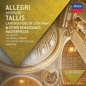Allegri: Miserere; Tallis: Lamentations of Jeremiah & other Renaissance Masterpieces Songs