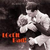 Big Band Music Memories: I Got It Bad, Vol. 2 Songs