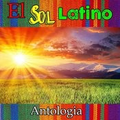 El Sol Latino - Antologia Songs