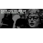 Have You Heard Of Blossom Dearie, Vol. 2 Songs