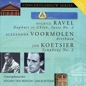 Ravel: Daphnis Et Chloe - Voormolen : Arethuza - Koetsier: Symphony No. 2 Songs