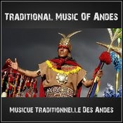 Traditional Music Of Andes - Musicue Traditionnelle Des Andes Songs