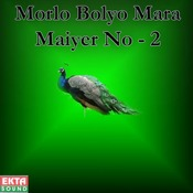 Morlo Bolyo Mara Maiyer No - 2 Songs