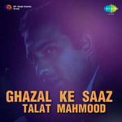 Ghazal Ke Saaz Talat Mahmood Songs