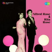 Duets Of Alfred Rose And Rita Rose Songs