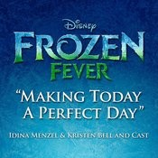 Making Today A Perfect Day Mp3 Song Download Making Today A Perfect Day From Frozen Fever Making Today A Perfect Day Song By Idina Menzel On Gaana Com