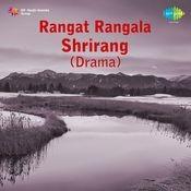 Rangat Rangala Shrirang Drama Songs
