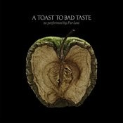 A Toast To Bad Taste Songs