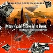 Money Makes Me Feel (Feat. Kid Konspiracy & Maxi Mos) Songs