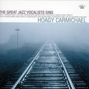 The Great Jazz Vocalists Sing Hoagy Carmichael Songs