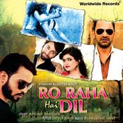 Ro Raha Hai Dil Songs