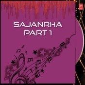 Sajanrha Part-1 Songs