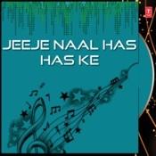 Jeeje Naal Has Has Ke Songs