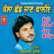 Kalla Chhad Jaan Waliye Songs