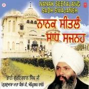 Nanak Seetalang Sadh Swajaneh Songs