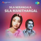 Sila Nerangalil Sila Manithargal Songs
