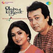 Aapas Ki Baat (ghazals) - Bhupinder And Mitalee Singh Songs