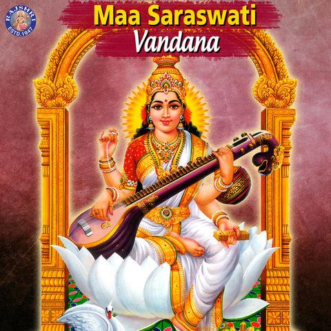 maa saraswati vandana songs download maa saraswati