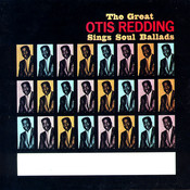 The Great Otis Redding Sings Soul Ballads Songs