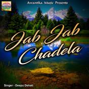 Jab Jab Chadela Songs